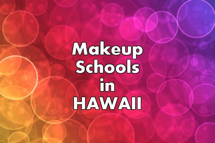 Makeup Artist Schools in Hawaii