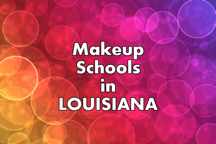 Makeup Artist Schools in Louisiana