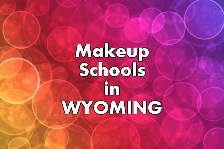 Makeup Artist Schools in Wyoming